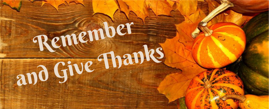 Remember and Give Thanks